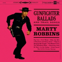 Classic Albums: Gunfighter Ballads And Trail Songs by Marty Robbins