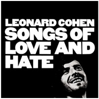 Classic Albums: Songs Of Love And Hate by Leonard Cohen