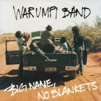 Classic Albums: Big Name, No Blankets by Warumpi Band