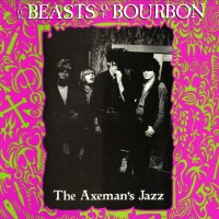 Classic Albums: The Axeman's Jazz by Beasts Of Bourbon