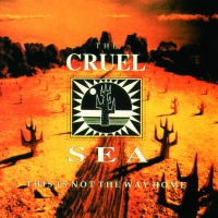 Classic Albums: This Is Not The Way Home by The Cruel Sea
