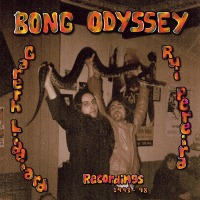 Shall Be Released: BONG ODYSSEY by Gareth Liddiard & Rui Pereira (Recordings 1993-98)