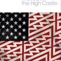 Great Reading: The Man In The High Castle by Philip K. Dick