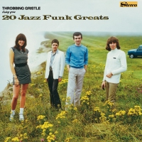Classic Albums: 20 Jazz Funk Greats by Throbbing Gristle